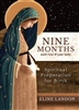 Nine Months with God & Your Baby: Spiritual Preparation for Birth by Eline Landon