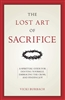 The Lost Art of Sacrifice by Vivki Burbach