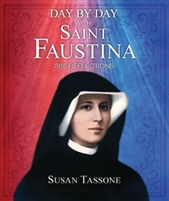 Day by Day with Saint Faustina 365 Reflections by Susan Tassone