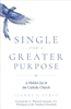 Single For A Greater Purpose by Luanne D. Zurlo