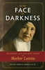 In The Face of Darkness: The Heroic Life and Holy Death of Mother Luisita