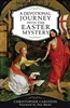 A Devotional Journey Into The Easter Mystery by Christopher Carstens