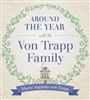 Around The Year with the von Trapp Family by Maria Augusta von Trapp