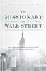 The Missionary of Wall Street by Stephen F. Auth