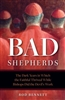Bad Shepherds: The Dark Years in Which the Faithful Thrived While Bishops Did the Devil's Work by Rod Bennett