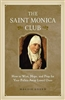 The Saint Monica Club by Maggie Green