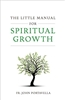 The Little Manual For Spiritual Growth by Fr. John Portavella