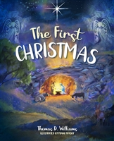 The First Christmas by Thomas D. Williams