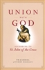 Union with God: According to St. John of the Cross By: Fr. Gabriel of St. Mary Magdalen