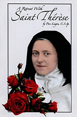 A Retreat With Saint Therese by Pere Liagre