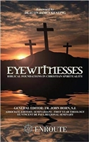 Eyewitnesses: Biblical Foundations in Christian Spirituality by John Horn