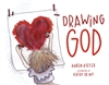 Drawing God by Karen Kiefer