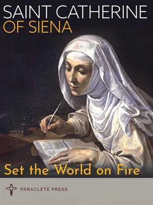 Saint Catherine Of Siena: Set the World on Fire