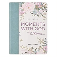 365 Devotions Moments with God for Moms by Karen Stubbs