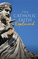 The Catholic Faith Explained by Michel Therrien