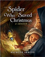 The Spider Who Saved Christmas by Raymond Arroyo