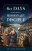 60 Days to Becoming A Missionary Disciple by Fr. John Bartunek
