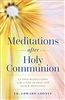 Meditations after Holy Communion by Fr. Edward Looney