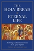 The Holy Bread of Eternal Life by Peter Kwasniewski