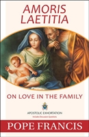 Amoris Laetitia: On Love in The Family Pope Francis