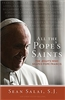All The Pope's Saints: The Jesuits Who Shaped Pope Francis by Sean Salai, S.J.