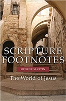 Scripture Footnotes: The World of Jesus by George Martin