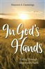 In God's Hands: Living Through Illness with Faith by Cummings