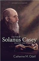Father Solanus Casey Revised and Updated by Catherine M. Odell