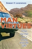 Man Virtues: What the Hell Am I Doing with My Life? by Robert P. Lockwood