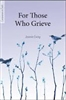 For Those Who Grieve by Jeannie Ewing