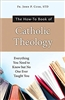 The How-To Book of Catholic Theology by John P. Cush