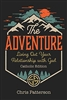 The Adventure Living Out Your Relationship with God by Chris Patterson