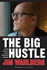 The Big Hustle by Jim Wahlberg