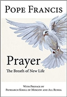 Pope Francis Prayer The Breath of New Life