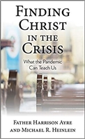 Finding Christ In The Crisis What the Pandemic Can Teach US