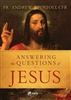 Answering the Questions of Jesus by Fr. Andrew Apostoli