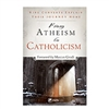 From Atheism to Catholicism, by Marcus Grodi and Brandon McGinley