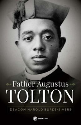 Father Augustus Tolton Deacon Harlod Burke-Sivers