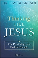 Thinking Like Jesus: The Psychology of a Faithful Disciple by Dr. Ray Guarendi