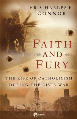 Faith and Fury: The Rise of Catholicism During the Civil War