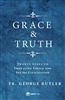 Grace & Truth  Twenty Steps To Embracing Virtue and Saving Civilization by Fr. George Rutler