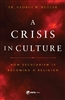 A Crisis In Culture How Secularism Is Becoming A Religion by Fr. George Rutler