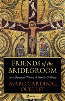 Friends of the Bridegroom By, Marc Cardinal Ouellet