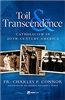 Toil Transcendence Catholicism In 20th-Century America by Fr. Charles P. Connor