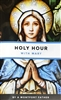 Holy Hour With Mary