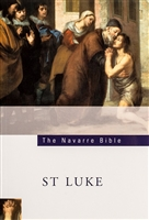 The Navarre Bible Texts and Commentaries - St. Luke