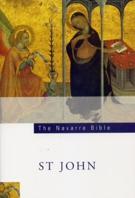The Navarre Bible Texts and Commentaries - St. John