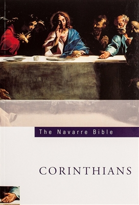The Navarre Bible Texts and Commentaries - The Letters to The Corinthians