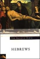 The Navarre Bible Texts and Commentaries - The Book of Hebrews