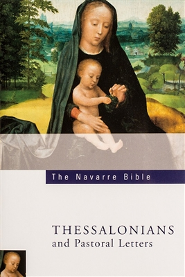 The Navarre Bible Texts and Commentaries - The Letter to The Thessalonians